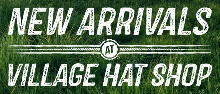 New Arrivals at Village Hat Shop
