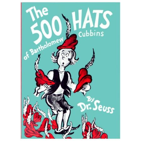 500 Hats of Bartholomew Cubbins by Dr. Seuss [Hardcover Book]