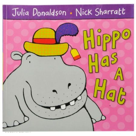Hippo Has a Hat by Julia Donaldson [Paperback Book]