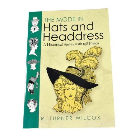 The Mode in Hats and Headdress by R. Turner Wilcox [Paperback Book]