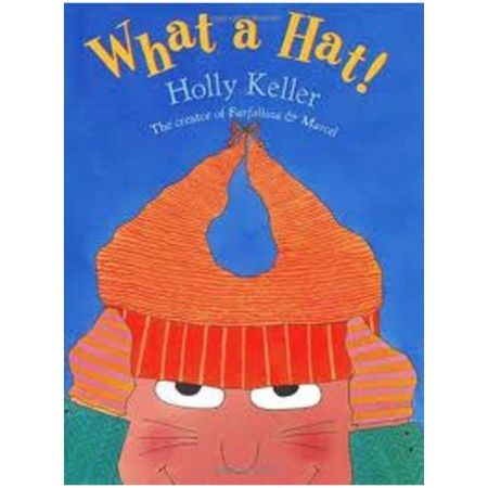 What a Hat! by Holly Keller [Hardcover Book]