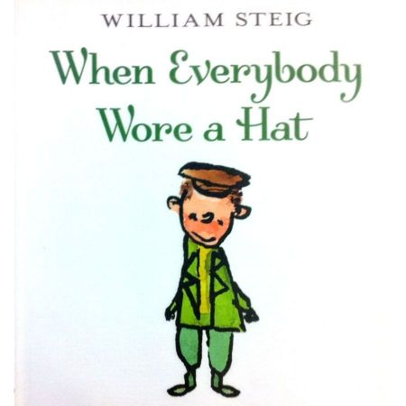 When Everybody Wore a Hat [Book]